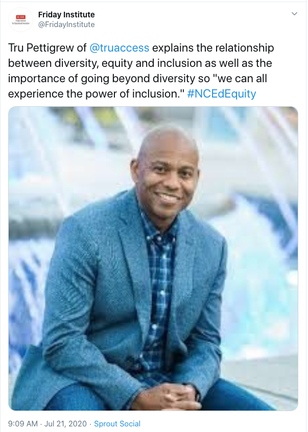 """Tweet from Friday Institute: Tru Pettigrew of @truaccess explains the relationship between diversity, equity and inclusion as well as the importance of going beyond diversity so """"we can all experience the power of inclusion."""" #NCEdEquity. Includes image of Tru Pettigrew."""