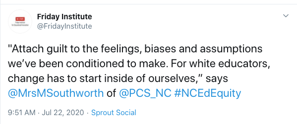 """Tweet from the Friday Institute: """"Attach guilt to the feelings, biases and assumptions we've been conditioned to make. For white educators, change has to start inside of ourselves,"""" says @MrsMSouthworth"""